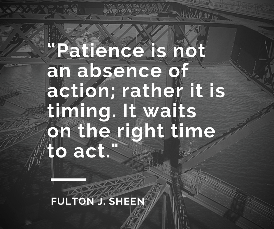 patience-is-not-an-absence-of-action-rather-it-is-timing-it-waits-on-the-right-time-to-act